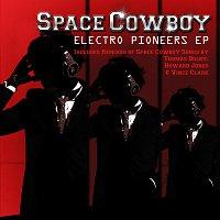 Space Cowboy – Electro Pioneers EP
