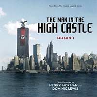 Henry Jackman, Dominic Lewis – The Man In The High Castle: Season One [Music From The Amazon Original Series]