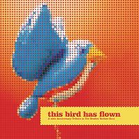 Různí interpreti – This Bird Has Flown [A 40th Anniversary Tribute To The Beatles' Rubber Soul]