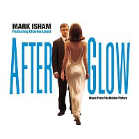 Mark Isham – Afterglow - Music From The Motion Picture