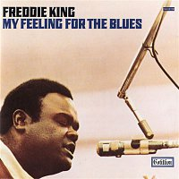 Freddie King – My Feeling For the Blues
