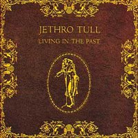 Jethro Tull – Living In The Past