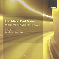 Andrew Russo, James Ehnes – John Adams: Phrygian Gates; Hallelujah Junction; China Gates; Road Movies