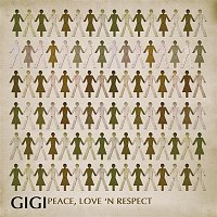 Gigi – Peace, Love And Respect