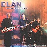 Elán – Neviem byť sám 2001: rock, roky a láska