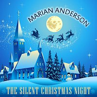 Marian Anderson – The Silent Christmas Night