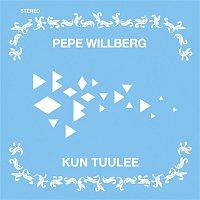 Pepe Willberg – Kun tuulee
