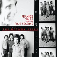 Frankie Valli And The Four Seasons – The Motown Years