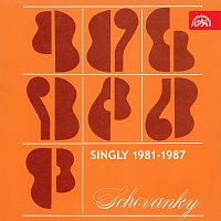 Schovanky – Singly (1981-1987)
