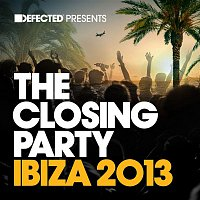 Defected Presents The Closing Party Ibiza 2013