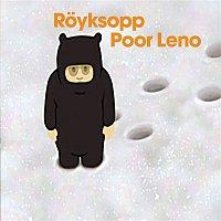 Royksopp – Poor Leno
