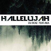 Du Boiz, AKA – Hallelujah