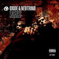 Oxide, Neutrino – Execute