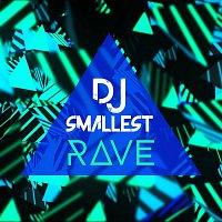 DJ Smallest – Rave - Single