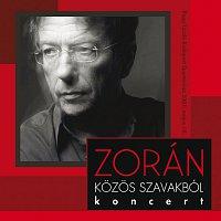 Zorán – Kozos Szavakból Koncert
