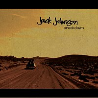 Jack Johnson – Breakdown
