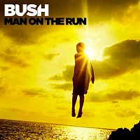 Bush – Man On The Run