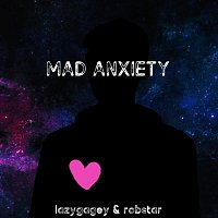 Mad Anxiety (feat. Robstar)