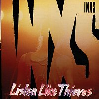 INXS – Listen Like Thieves [Remastered]