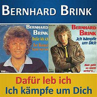 Bernhard Brink – Dafur leb' ich / Ich kampfe um dich