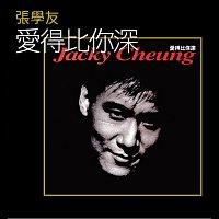 Jacky Cheung – Ai De Bi Ni Shen