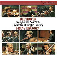 Frans Bruggen, Orchestra Of The 18th Century – Beethoven: Symphonies Nos. 7 & 8