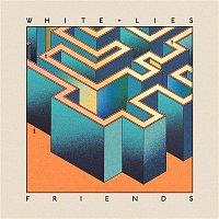 White Lies – Friends (Deluxe Version)