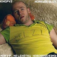 Kingpvz, Horkýže Slíže – Mám v P. na Lehátku (Kingpvz Hardbass Remix)
