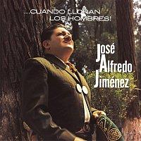 José Alfredo Jiménez – Cuando Lloran Los Hombres Jose Alfredo Jimenez
