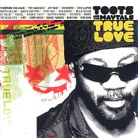 Toots & The Maytals – True Love