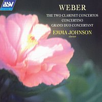 Emma Johnson, English Chamber Orchestra – Weber: The 2 Clarinet Concertos; Concertino; Grand Duo Concertant