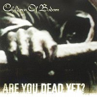 Children Of Bodom – Are You Dead Yet? [Enhanced EP Edition]
