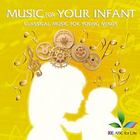 Různí interpreti – Music For Your Infant: Classical Music For Young Minds