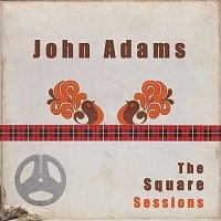 John Adams – John Adams: The Square Sessions