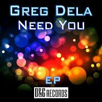 Greg Dela – Need You EP