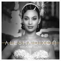Alesha Dixon – Breathe Slow
