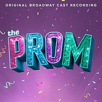 Original Broadway Cast of The Prom: A New Musical – The Prom: A New Musical (Original Broadway Cast Recording)