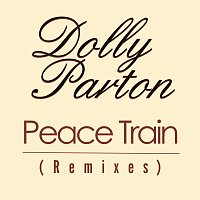 Dolly Parton – Peace Train [Remixes]