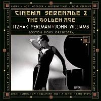 "John Williams, Itzhak Perlman, Boston Pops Orchestra, Victor Young – Cinema Serenade II - ""The Golden Age"""