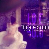 DJ Slim K – Nice & Slow 48.5 (Erotic Pleasure)