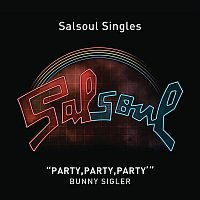 Bunny Sigler – Let Me Party With You (Party-Party-Party)