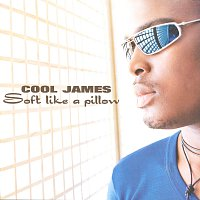 Cool James – Soft Like A Pillow