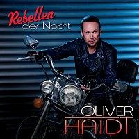 Oliver Haidt – Rebellen der Nacht