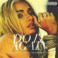 Pia Mia, Chris Brown, Tyga – Do It Again