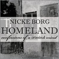 Nicke Borg Homeland – Confessions Of A Criminal Mind