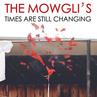 The Mowgli's – Times Are Still Changing