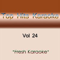 Fresh Karaoke – Top Hits Karaoke - Vol 24