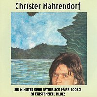 Christer Nahrendorf – Sju minuter kvar/En existensiell blues