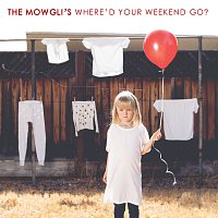 The Mowgli's – Where'd Your Weekend Go?