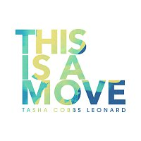 Tasha Cobbs Leonard – This Is A Move [Live]